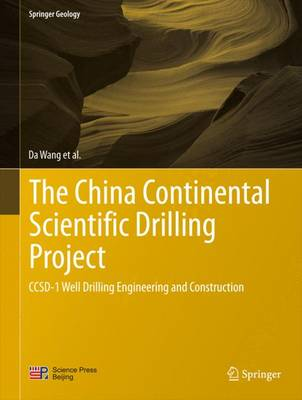 The China Continental Scientific Drilling Project: CCSD-1 Well Drilling Engineering and Construction - Springer Geology (Hardback)