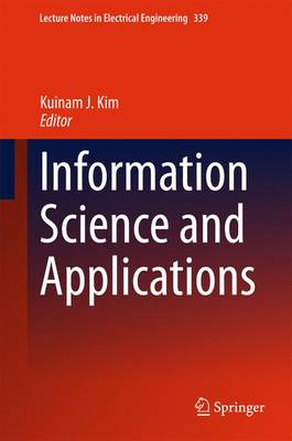 Information Science and Applications - Lecture Notes in Electrical Engineering 339 (Hardback)