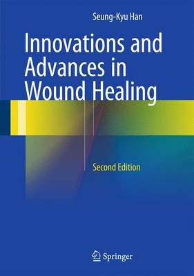 Innovations and Advances in Wound Healing (Hardback)