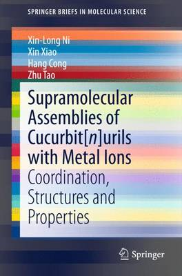 Supramolecular Assemblies of Cucurbit[n]urils with Metal Ions: Coordination, Structures and Properties - SpringerBriefs in Molecular Science (Paperback)