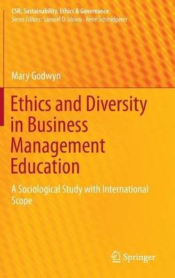Ethics and Diversity in Business Management Education: A Sociological Study with International Scope - CSR, Sustainability, Ethics & Governance (Hardback)