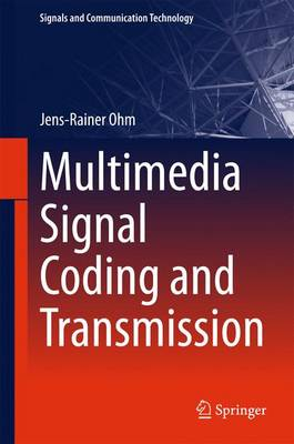 Multimedia Signal Coding and Transmission - Signals and Communication Technology (Hardback)