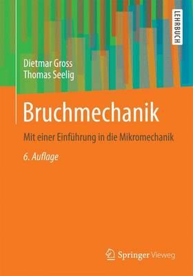 Bruchmechanik: Mit Einer Einf hrung in Die Mikromechanik (Paperback)