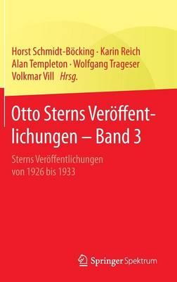 Otto Sterns Ver ffentlichungen - Band 3: Sterns Ver ffentlichungen Von 1926 Bis 1933 (Hardback)