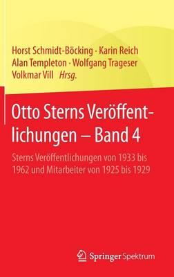 Otto Sterns Ver ffentlichungen - Band 4: Sterns Ver ffentlichungen Von 1933 Bis 1962 Und Mitarbeiter Von 1925 Bis 1929 (Hardback)