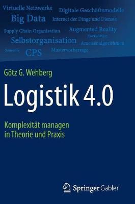Logistik 4.0: Komplexit t Managen in Theorie Und Praxis (Hardback)