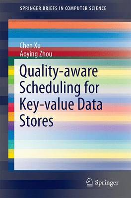 Quality-aware Scheduling for Key-value Data Stores - SpringerBriefs in Computer Science (Paperback)