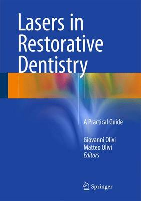 Lasers in Restorative Dentistry: A Practical Guide (Hardback)