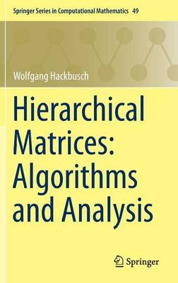 Hierarchical Matrices: Algorithms and Analysis - Springer Series in Computational Mathematics 49 (Hardback)