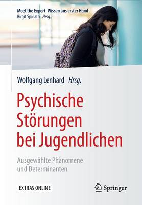 Psychische St rungen Bei Jugendlichen: Ausgew hlte Ph nomene Und Determinanten - Meet the Expert: Wissen Aus Erster Hand