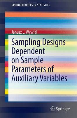 Sampling Designs Dependent on Sample Parameters of Auxiliary Variables - SpringerBriefs in Statistics (Paperback)