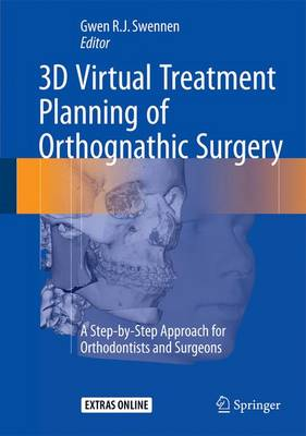 3D Virtual Treatment Planning of Orthognathic Surgery: A Step-by-Step Approach for Orthodontists and Surgeons (Hardback)