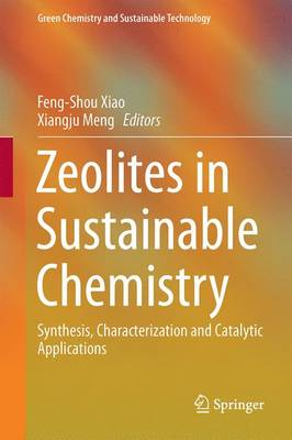 Zeolites in Sustainable Chemistry: Synthesis, Characterization and Catalytic Applications - Green Chemistry and Sustainable Technology (Hardback)