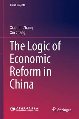 The Logic of Economic Reform in China - China Insights (Hardback)