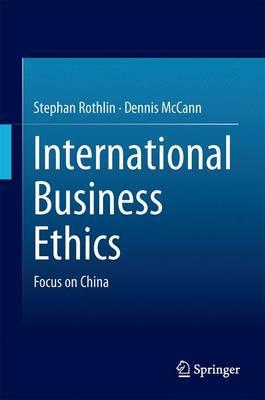 International Business Ethics: Focus on China (Hardback)