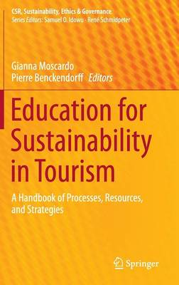 Education for Sustainability in Tourism: A Handbook of Processes, Resources, and Strategies - CSR, Sustainability, Ethics & Governance (Hardback)