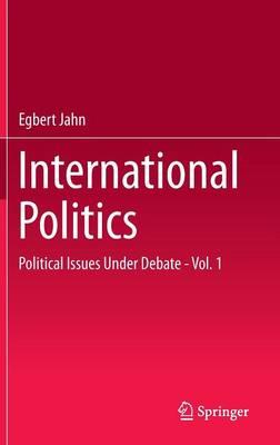 International Politics: Political Issues Under Debate - Vol. 1 (Hardback)
