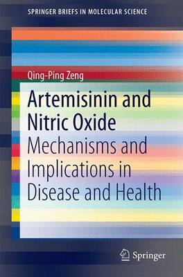 Artemisinin and Nitric Oxide: Mechanisms and Implications in Disease and Health - SpringerBriefs in Molecular Science (Paperback)