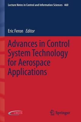 Advances in Control System Technology for Aerospace Applications - Lecture Notes in Control and Information Sciences 460 (Paperback)