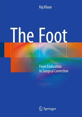 The Foot: From Evaluation to Surgical Correction (Hardback)