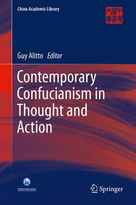 Contemporary Confucianism in Thought and Action - China Academic Library (Hardback)