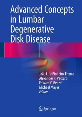 Advanced Concepts in Lumbar Degenerative Disk Disease (Hardback)