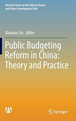 Public Budgeting Reform in China: Theory and Practice - Research Series on the Chinese Dream and China's Development Path (Hardback)