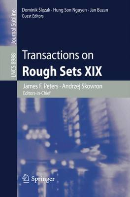 Transactions on Rough Sets XIX - Lecture Notes in Computer Science 8988 (Paperback)