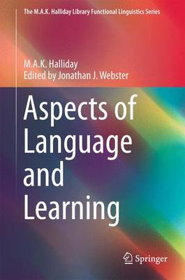 Aspects of Language and Learning - The M.A.K. Halliday Library Functional Linguistics Series (Hardback)
