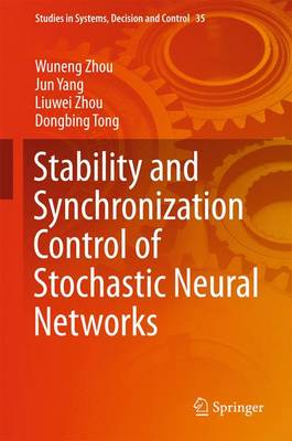 Stability and Synchronization Control of Stochastic Neural Networks - Studies in Systems, Decision and Control 35 (Hardback)