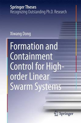 Formation and Containment Control for High-order Linear Swarm Systems - Springer Theses (Hardback)