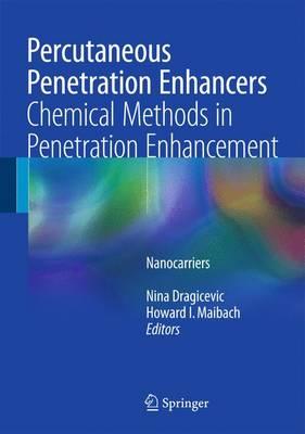 Percutaneous Penetration Enhancers Chemical Methods in Penetration Enhancement: Nanocarriers (Hardback)