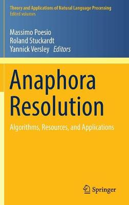 Anaphora Resolution: Algorithms, Resources, and Applications - Theory and Applications of Natural Language Processing (Hardback)