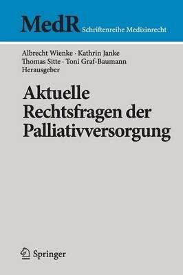 Aktuelle Rechtsfragen Der Palliativversorgung - MedR Schriftenreihe Medizinrecht (Paperback)