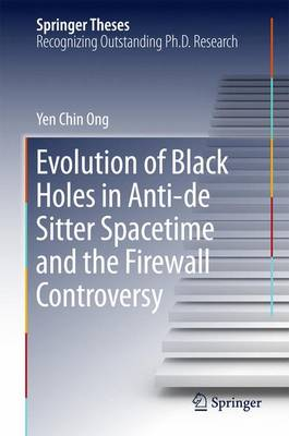 Evolution of Black Holes in Anti-de Sitter Spacetime and the Firewall Controversy - Springer Theses (Hardback)