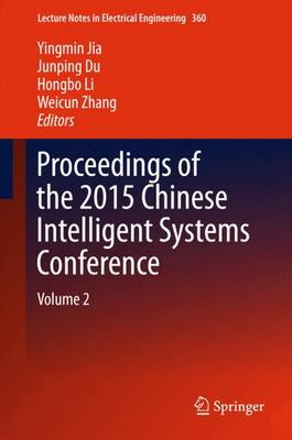 Proceedings of the 2015 Chinese Intelligent Systems Conference: Volume 2 - Lecture Notes in Electrical Engineering 360 (Hardback)