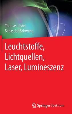 Leuchtstoffe, Lichtquellen, Laser, Lumineszenz (Hardback)