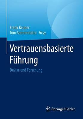 Vertrauensbasierte F hrung: Devise Und Forschung (Paperback)