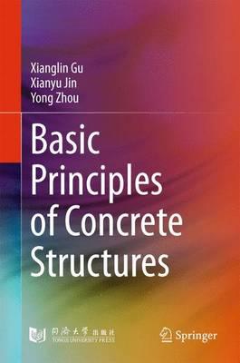 Basic Principles of Concrete Structures (Hardback)