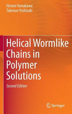 Helical Wormlike Chains in Polymer Solutions (Hardback)