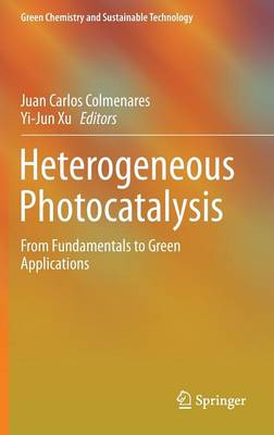 Heterogeneous Photocatalysis: From Fundamentals to Green Applications - Green Chemistry and Sustainable Technology (Hardback)