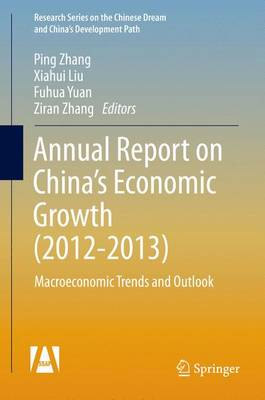 Annual Report on China's Economic Growth: Macroeconomic Trends and Outlook - Research Series on the Chinese Dream and China's Development Path (Hardback)