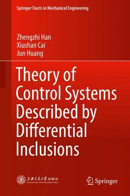 Theory of Control Systems Described by Differential Inclusions - Springer Tracts in Mechanical Engineering (Hardback)