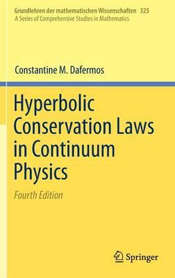 Hyperbolic Conservation Laws in Continuum Physics - Grundlehren der mathematischen Wissenschaften 325 (Hardback)