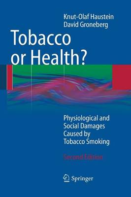 Tobacco or Health?: Physiological and Social Damages Caused by Tobacco Smoking (Paperback)