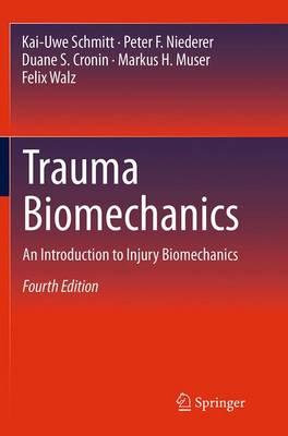 Trauma Biomechanics: An Introduction to Injury Biomechanics (Paperback)