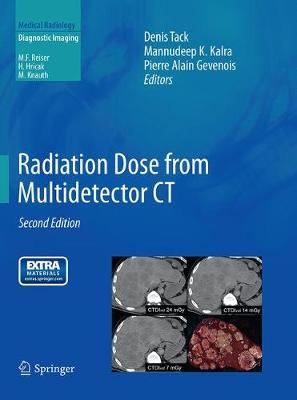 Radiation Dose from Multidetector CT - Diagnostic Imaging (Paperback)