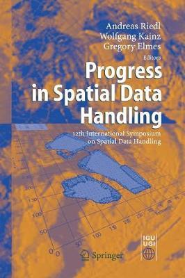 Progress in Spatial Data Handling: 12th International Symposium on Spatial Data Handling (Paperback)
