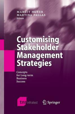 Customising Stakeholder Management Strategies: Concepts for Long-term Business Success (Paperback)