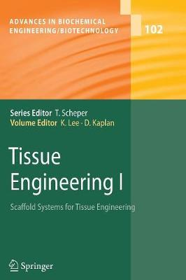 Tissue Engineering I: Scaffold Systems for Tissue Engineering - Advances in Biochemical Engineering/Biotechnology 102 (Paperback)
